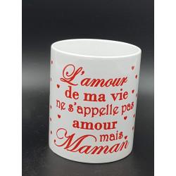 "Tasse ""Maman amour de ma vie"""