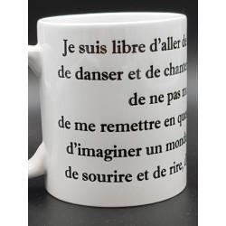 "Tasse ""Je suis libre"""